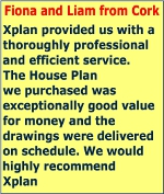 Xplan Xplan provided us with a thoroughly professional and efficient service. The House Plan we purchased was exceptionally good value for money and the drawings were delivered on schedule. We would highly recommend Xplan